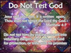 Do not tempt God